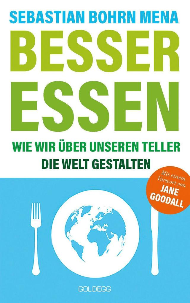 Besser essen. Wie wir über unseren Teller die Welt gestalten. Den Kreislauf der Zerstörung stoppen: Bewusster Konsum für mehr Umweltschutz. Vom Initiator des Volksbegehren Tierschutz. als Taschenbuch