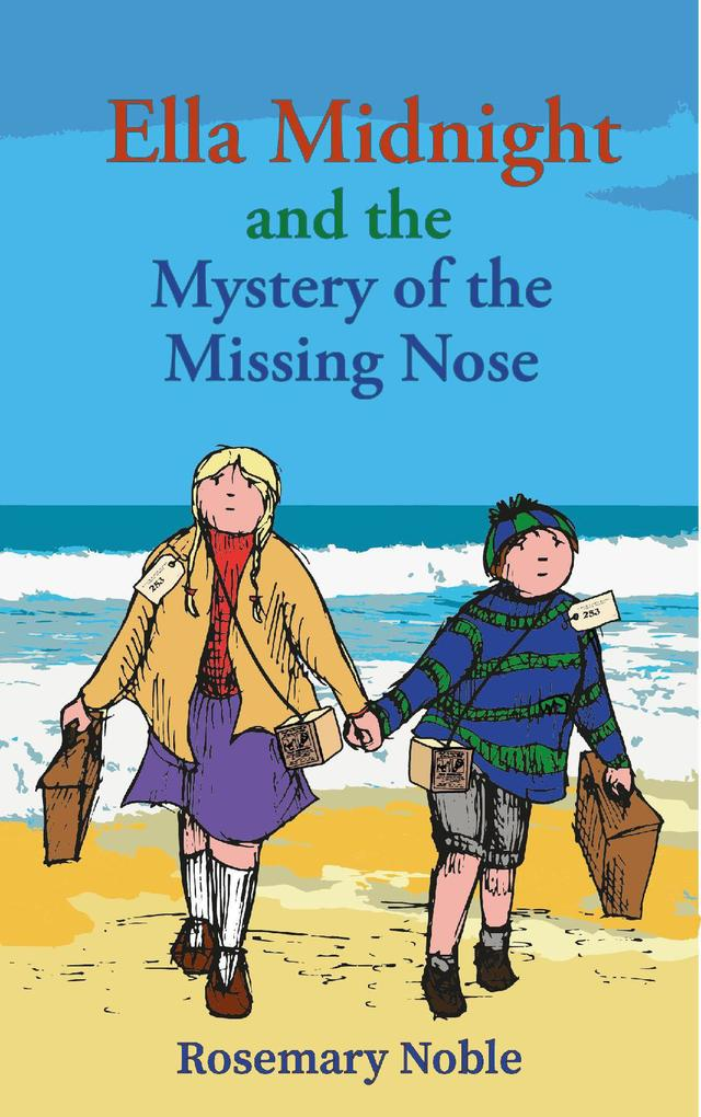 Ella Midnight and the Mystery of the Missing Nose als eBook epub