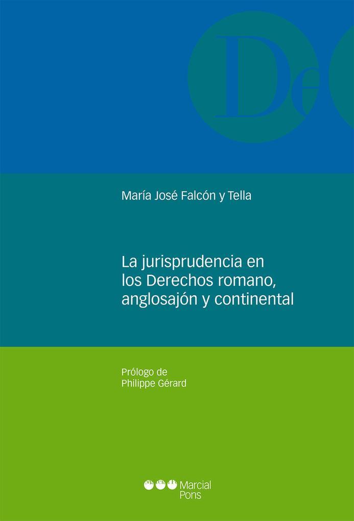 La jurisprudencia en los Derechos romanos, anglosajón y continental als eBook pdf