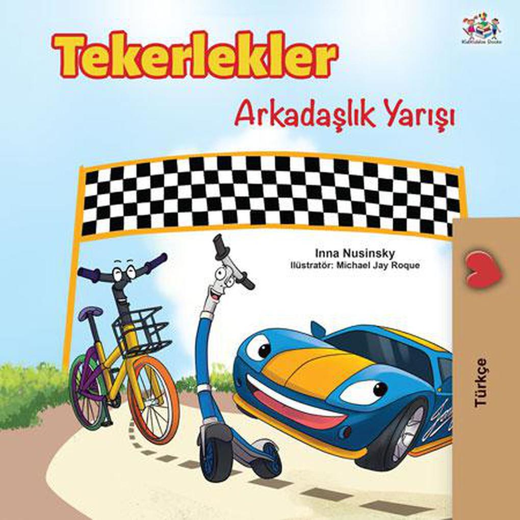 Tekerlekler Arkadaslik Yarisi (Turkish Bedtime Collection) als eBook epub