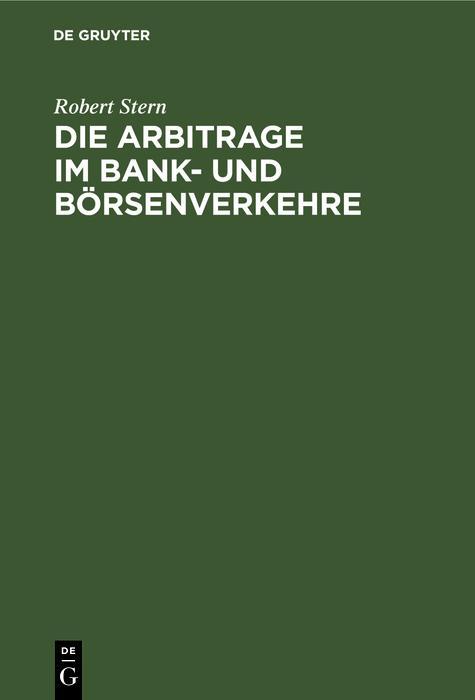 Die Arbitrage im Bank- und Börsenverkehre als eBook pdf
