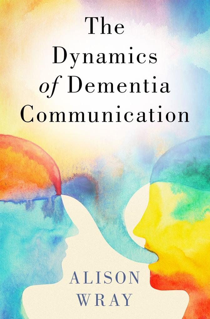 The Dynamics of Dementia Communication als eBook epub