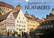 Kaiserstadt Nürnberg (Wandkalender 2021 DIN A4 quer)