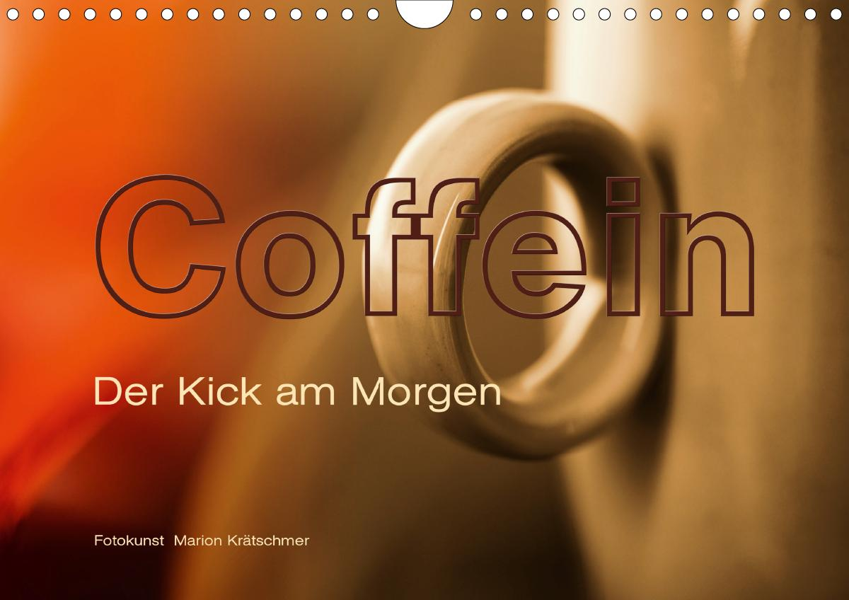 Coffein (Wandkalender 2021 DIN A4 quer) als Kalender