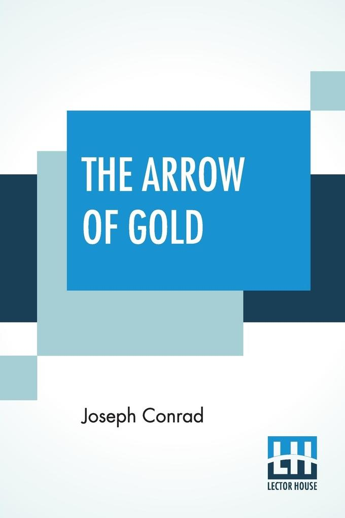 The Arrow Of Gold als Taschenbuch