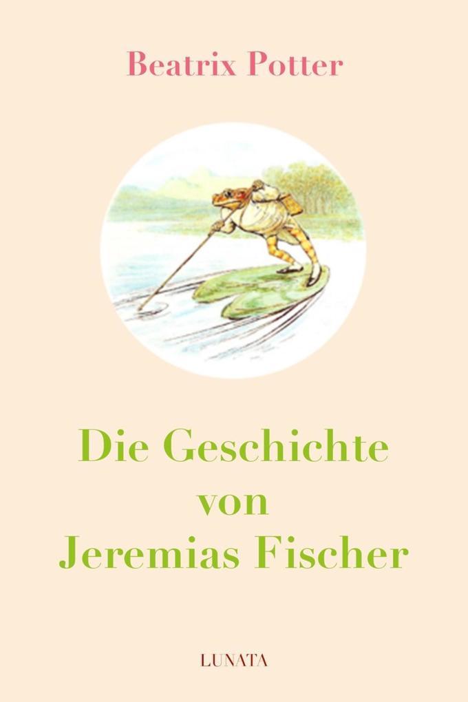 Die Geschichte von Jeremias Fischer als eBook epub