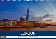 LONDON Willkommen in der Weltstadt (Wandkalender 2021 DIN A2 quer)