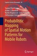 Probabilistic Mapping of Spatial Motion Patterns for Mobile Robots