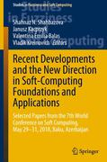 Recent Developments and the New Direction in Soft-Computing Foundations and Applications