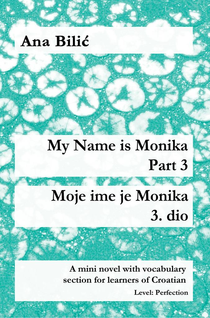 My Name is Monika - Part 3 / Moje ime je Monika - 3. dio als eBook epub