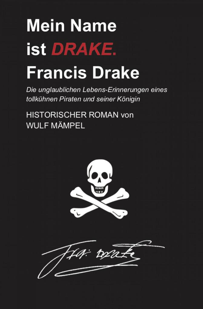 Mein Name ist DRAKE. Francis Drake als eBook epub