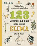 123 superschlaue Dinge, die du über das Klima wissen musst