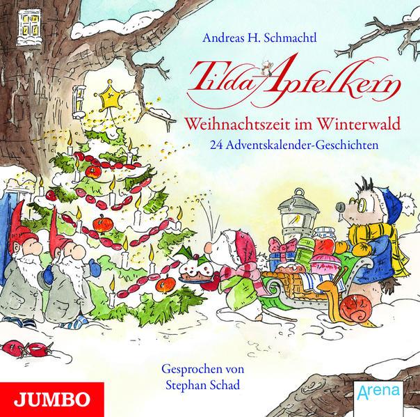 Tilda Apfelkern. Weihnachtszeit im Winterwald als Hörbuch CD