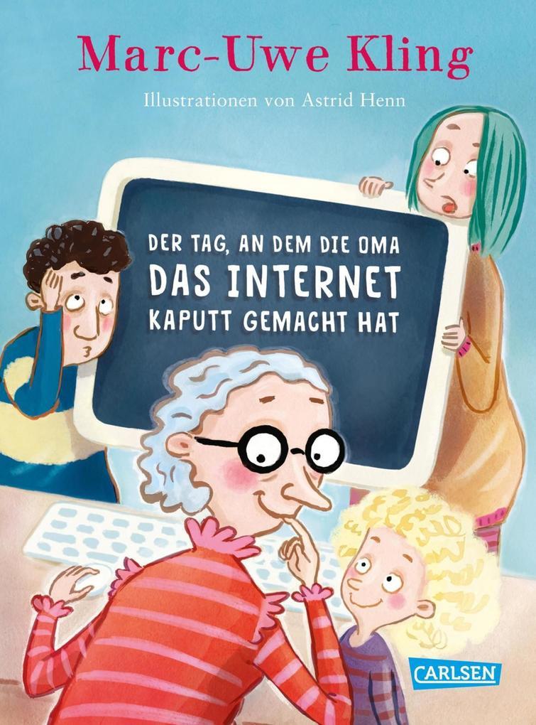 Der Tag, an dem die Oma das Internet kaputt gemacht hat als eBook epub