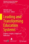 Leading and Transforming Education Systems: Evidence, Insights, Critique and Reflections