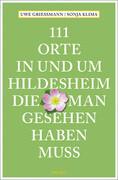 111 Orte in und um Hildesheim, die man gesehen haben muss