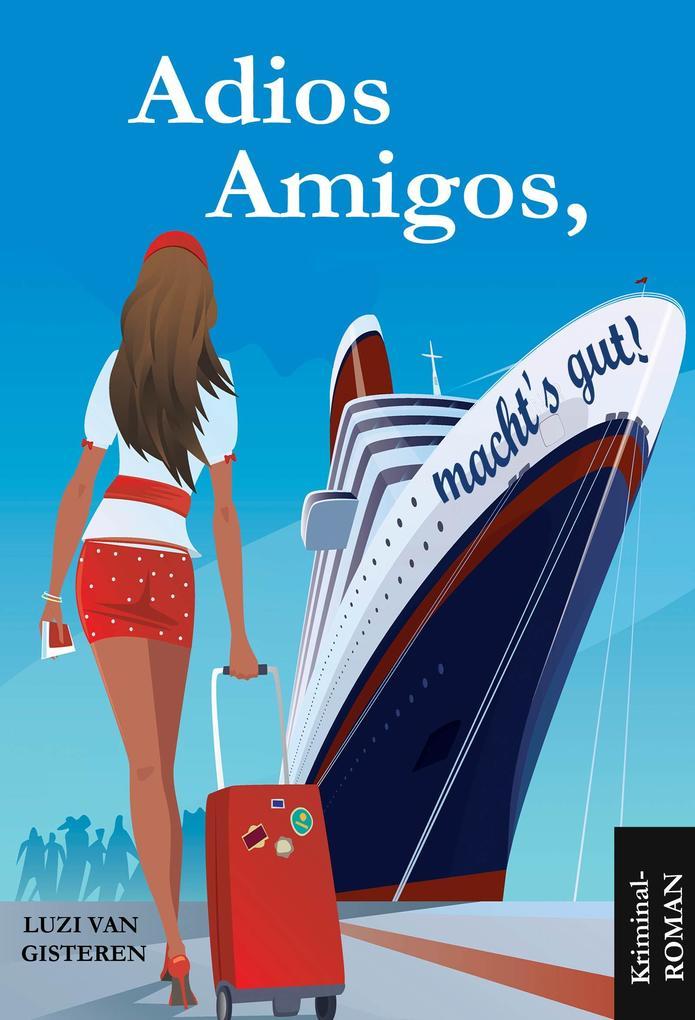 Adios Amigos, macht`s gut! als eBook epub