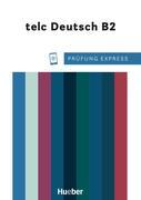 Prüfung Express - telc Deutsch B2. Übungsbuch mit Audios Online
