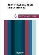 Prüfung Express - Zertifikat Deutsch - telc Deutsch B1. Übungsbuch mit Audios Online