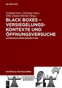 Black Boxes ' Versiegelungskontexte und Öffnungsversuche