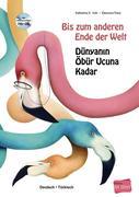 Bis zum anderen Ende der Welt. Deutsch-Türkisch mit Audio-CD