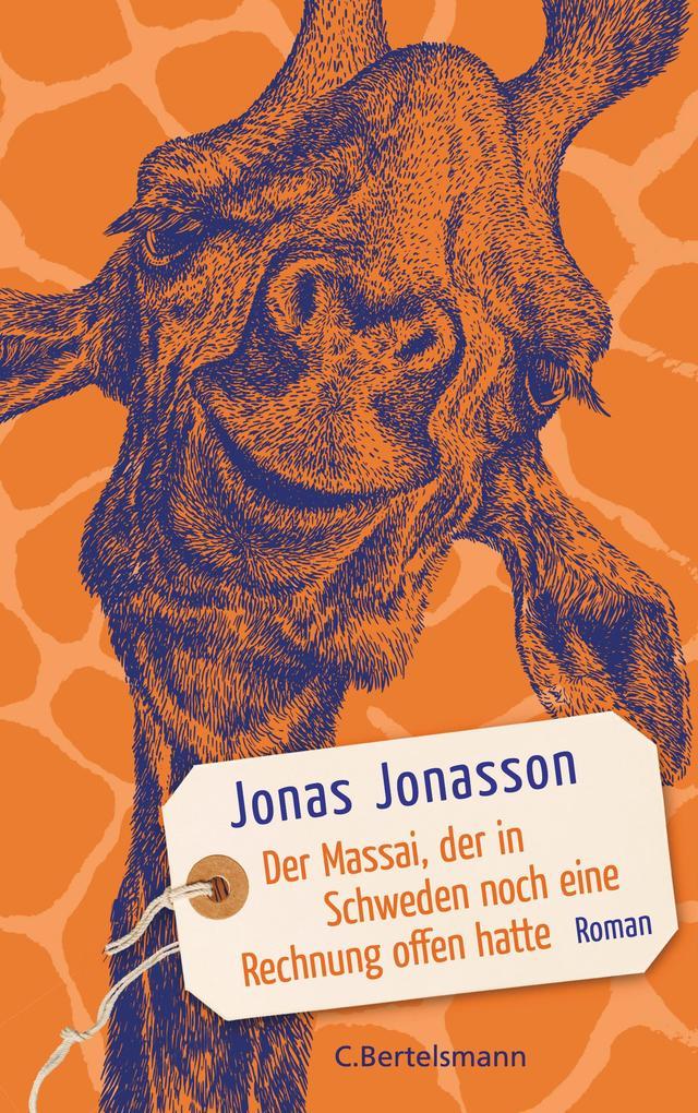 Der Massai, der in Schweden noch eine Rechnung offen hatte als Buch (gebunden)