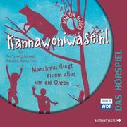 Kannawoniwasein - Hörspiele 2: Kannawoniwasein - Manchmal fliegt einem alles um die Ohren - Das Hörspiel