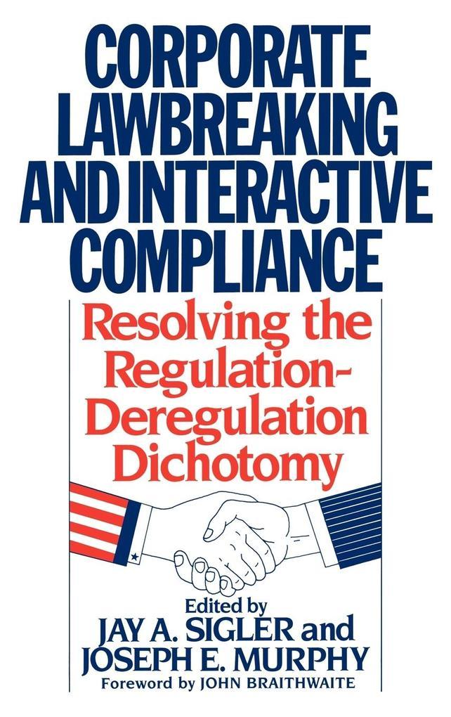 Corporate Lawbreaking and Interactive Compliance als Buch (gebunden)
