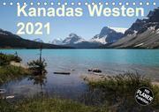 Kanadas Westen 2021 (Tischkalender 2021 DIN A5 quer)