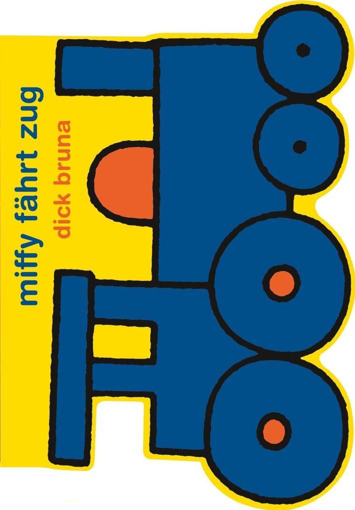 Miffy fährt Zug als Buch (gebunden)