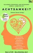 Gelassen Stressfrei & Entspannt Leben & Arbeiten mit Achtsamkeit