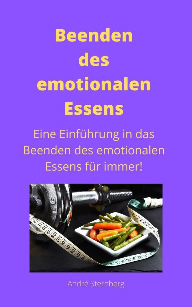Beenden des emotionalen Essens als eBook epub