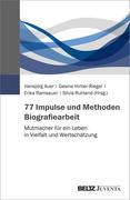77 Impulse und Methoden Biografiearbeit