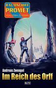 Raumschiff Promet - Von Stern zu Stern 31: Im Reich des Orff