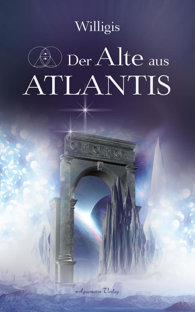 Der Alte aus Atlantis als eBook epub