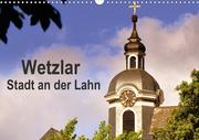 Wetzlar - Stadt an der Lahn (Wandkalender 2021 DIN A3 quer)