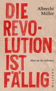 [Albrecht Müller: Die Revolution ist fällig]