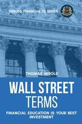 Wall Street Terms - Financial Education Is Your Best Investment