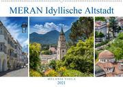 MERAN Idyllische Altstadt (Wandkalender 2021 DIN A2 quer)