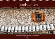 Landsichten - Impressionen aus dem Landleben (Wandkalender 2021 DIN A3 quer)
