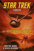 Star Trek - Legacies 3: Der Schlüssel zur Hölle