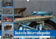 Deutsche Motorrad - Legenden - Rollende Kunstwerke aus alten Zeiten (Wandkalender 2021 DIN A3 quer)