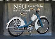 NSU Quickly - Mein Moped (Wandkalender 2021 DIN A3 quer)