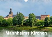 Mannheims Kirchen (Wandkalender 2021 DIN A4 quer)