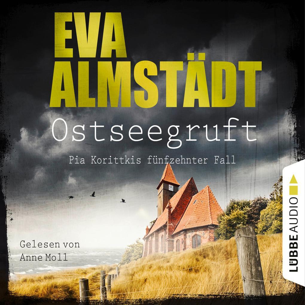 Ostseegruft - Pia Korittkis fünfzehnter Fall , Folge 15 (Gekürzt) als Hörbuch Download