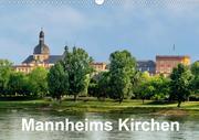 Mannheims Kirchen (Wandkalender 2021 DIN A3 quer)