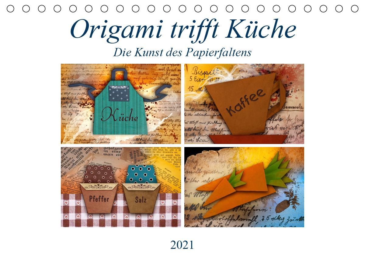 Origami trifft Küche - Die Kunst des Papierfaltens (Tischkalender 2021 DIN A5 quer) als Kalender
