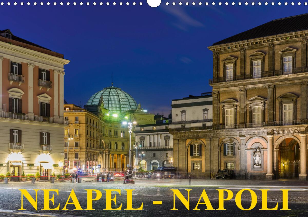 Neapel - Napoli (Wandkalender 2021 DIN A3 quer) als Kalender