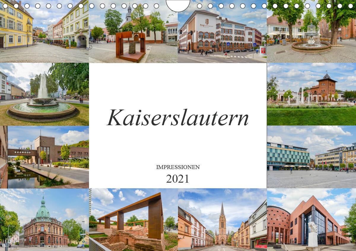Kaiserslautern Impressionen (Wandkalender 2021 DIN A4 quer) als Kalender