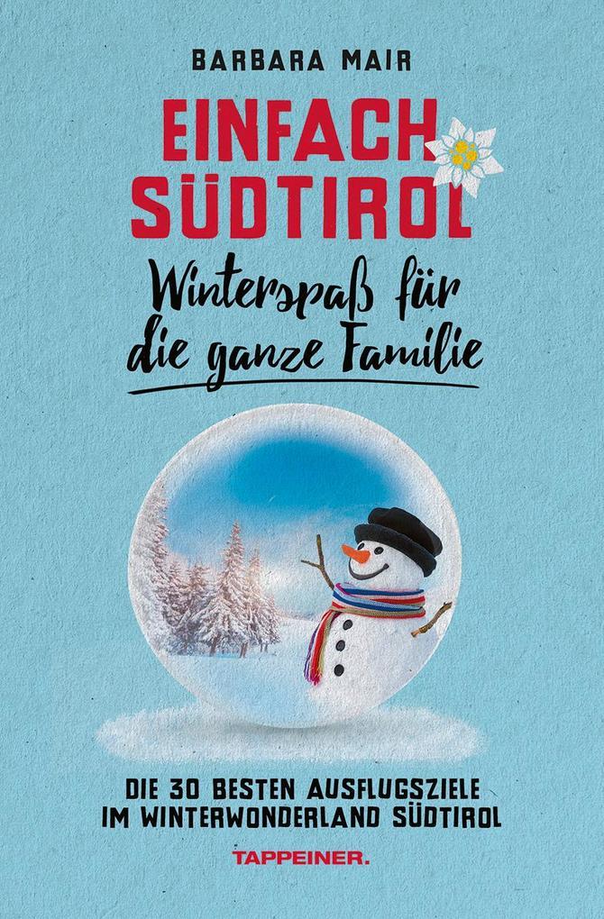 Einfach Südtirol: Idyllische Wintergebiete für die ganze Familie als Taschenbuch
